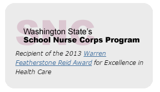 Button WA State's School Nurse Corps. Recipient of the 2013 Warren Featherstone Reid Award for Excellence in Health Care