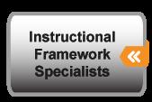 Instructional Framework Specialists